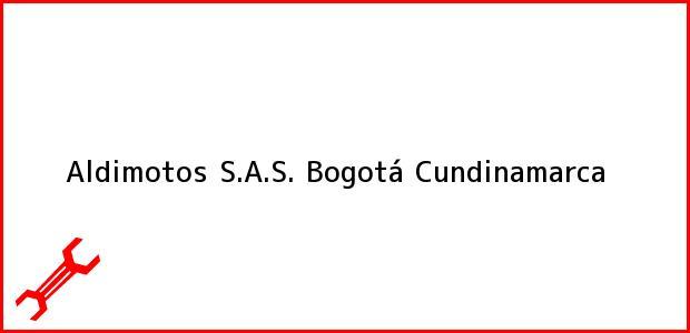 Teléfono, Dirección y otros datos de contacto para Aldimotos S.A.S., Bogotá, Cundinamarca, Colombia