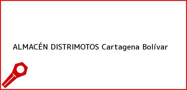 Teléfono, Dirección y otros datos de contacto para ALMACÉN DISTRIMOTOS, Cartagena, Bolívar, Colombia