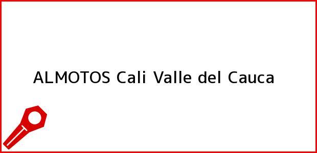 Teléfono, Dirección y otros datos de contacto para ALMOTOS, Cali, Valle del Cauca, Colombia