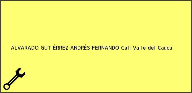 Teléfono, Dirección y otros datos de contacto para ALVARADO GUTIÉRREZ ANDRÉS FERNANDO, Cali, Valle del Cauca, Colombia