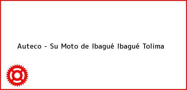 Teléfono, Dirección y otros datos de contacto para Auteco - Su Moto de Ibagué, Ibagué, Tolima, Colombia