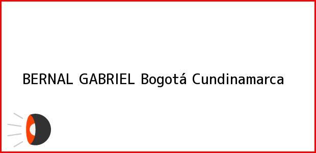 Teléfono, Dirección y otros datos de contacto para BERNAL GABRIEL, Bogotá, Cundinamarca, Colombia