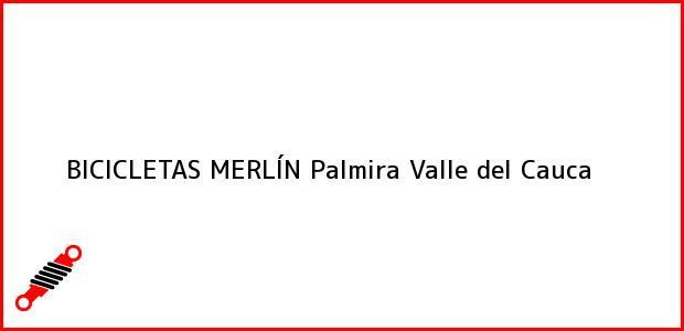 Teléfono, Dirección y otros datos de contacto para BICICLETAS MERLÍN, Palmira, Valle del Cauca, Colombia