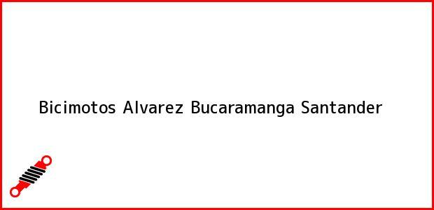 Teléfono, Dirección y otros datos de contacto para Bicimotos Alvarez, Bucaramanga, Santander, Colombia