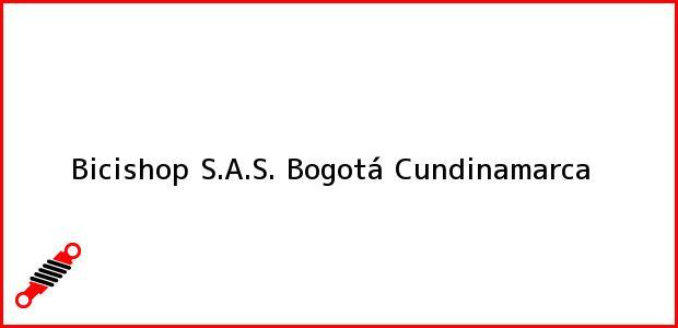 Teléfono, Dirección y otros datos de contacto para Bicishop S.A.S., Bogotá, Cundinamarca, Colombia