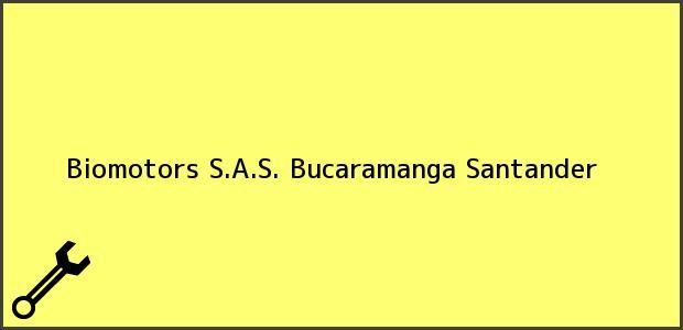 Teléfono, Dirección y otros datos de contacto para Biomotors S.A.S., Bucaramanga, Santander, Colombia