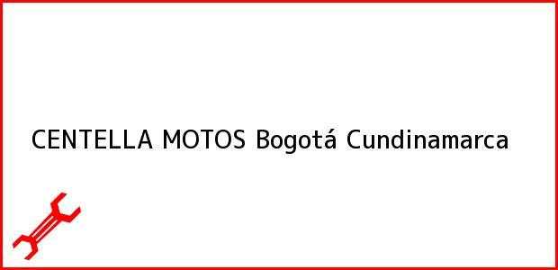 Teléfono, Dirección y otros datos de contacto para CENTELLA MOTOS, Bogotá, Cundinamarca, Colombia
