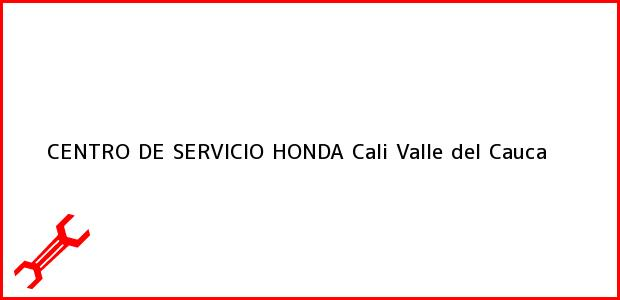Teléfono, Dirección y otros datos de contacto para CENTRO DE SERVICIO HONDA, Cali, Valle del Cauca, Colombia