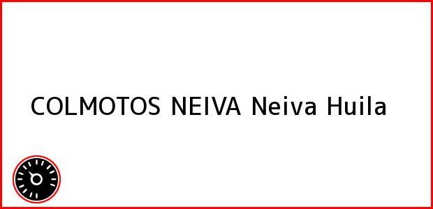 Teléfono, Dirección y otros datos de contacto para COLMOTOS NEIVA, Neiva, Huila, Colombia