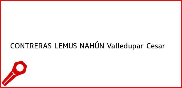 Teléfono, Dirección y otros datos de contacto para CONTRERAS LEMUS NAHÚN, Valledupar, Cesar, Colombia