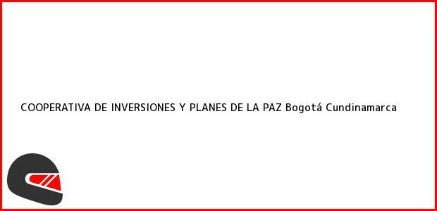Teléfono, Dirección y otros datos de contacto para COOPERATIVA DE INVERSIONES Y PLANES DE LA PAZ, Bogotá, Cundinamarca, Colombia