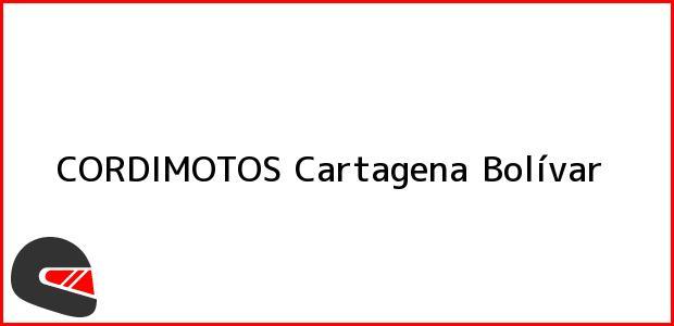 Teléfono, Dirección y otros datos de contacto para CORDIMOTOS, Cartagena, Bolívar, Colombia