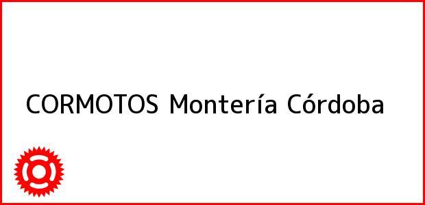 Teléfono, Dirección y otros datos de contacto para CORMOTOS, Montería, Córdoba, Colombia