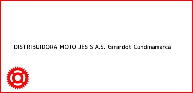 Teléfono, Dirección y otros datos de contacto para DISTRIBUIDORA MOTO JES S.A.S., Girardot, Cundinamarca, Colombia