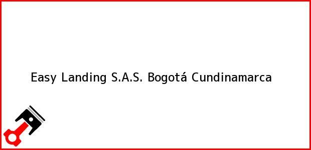 Teléfono, Dirección y otros datos de contacto para Easy Landing S.A.S., Bogotá, Cundinamarca, Colombia