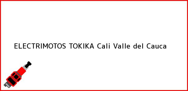 Teléfono, Dirección y otros datos de contacto para ELECTRIMOTOS TOKIKA, Cali, Valle del Cauca, Colombia