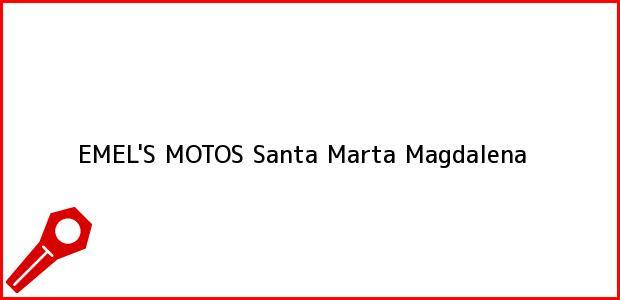Teléfono, Dirección y otros datos de contacto para EMEL'S MOTOS, Santa Marta, Magdalena, Colombia