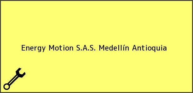 Teléfono, Dirección y otros datos de contacto para Energy Motion S.A.S., Medellín, Antioquia, Colombia