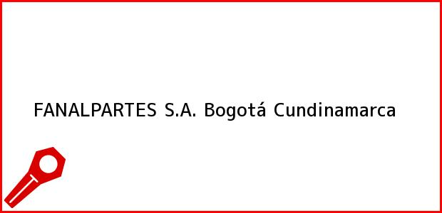 Teléfono, Dirección y otros datos de contacto para FANALPARTES S.A., Bogotá, Cundinamarca, Colombia