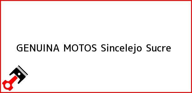 Teléfono, Dirección y otros datos de contacto para GENUINA MOTOS, Sincelejo, Sucre, Colombia