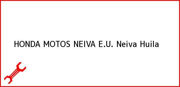Teléfono, Dirección y otros datos de contacto para HONDA MOTOS NEIVA E.U., Neiva, Huila, Colombia