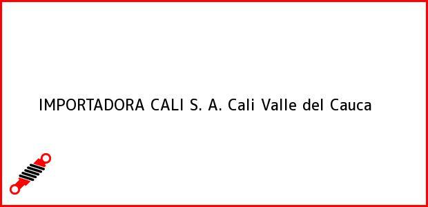 Teléfono, Dirección y otros datos de contacto para IMPORTADORA CALI S. A., Cali, Valle del Cauca, Colombia