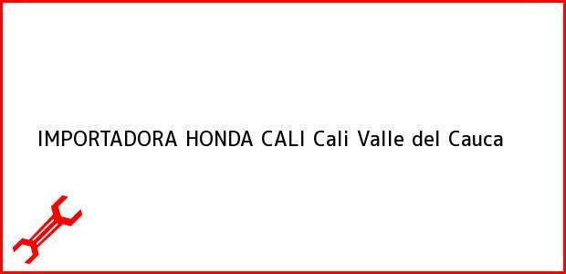 Teléfono, Dirección y otros datos de contacto para IMPORTADORA HONDA CALI, Cali, Valle del Cauca, Colombia