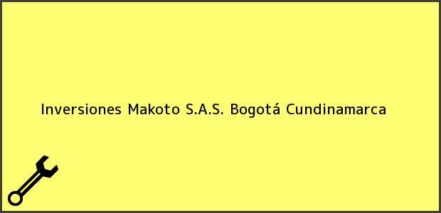 Teléfono, Dirección y otros datos de contacto para Inversiones Makoto S.A.S., Bogotá, Cundinamarca, Colombia