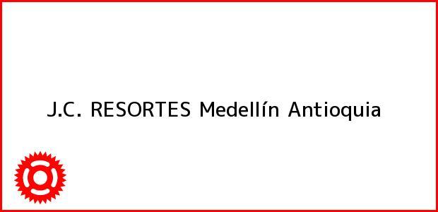 Teléfono, Dirección y otros datos de contacto para J.C. RESORTES, Medellín, Antioquia, Colombia