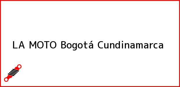 Teléfono, Dirección y otros datos de contacto para LA MOTO, Bogotá, Cundinamarca, Colombia