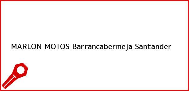 Teléfono, Dirección y otros datos de contacto para MARLON MOTOS, Barrancabermeja, Santander, Colombia