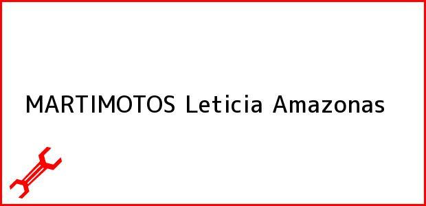 Teléfono, Dirección y otros datos de contacto para MARTIMOTOS, Leticia, Amazonas, Colombia