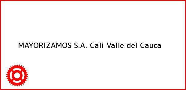 Teléfono, Dirección y otros datos de contacto para MAYORIZAMOS S.A., Cali, Valle del Cauca, Colombia