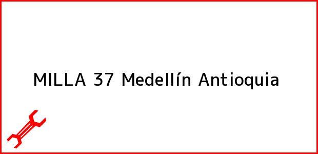 Teléfono, Dirección y otros datos de contacto para MILLA 37, Medellín, Antioquia, Colombia