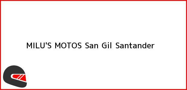 Teléfono, Dirección y otros datos de contacto para MILU'S MOTOS, San Gil, Santander, Colombia