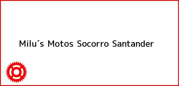 Teléfono, Dirección y otros datos de contacto para Milus Motos, Socorro, Santander, Colombia