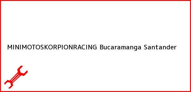 Teléfono, Dirección y otros datos de contacto para MINIMOTOSKORPIONRACING, Bucaramanga, Santander, Colombia