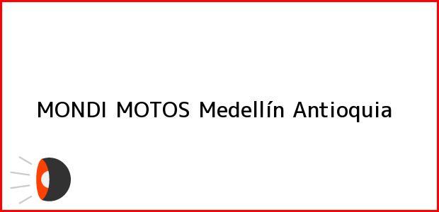 Teléfono, Dirección y otros datos de contacto para MONDI MOTOS, Medellín, Antioquia, Colombia