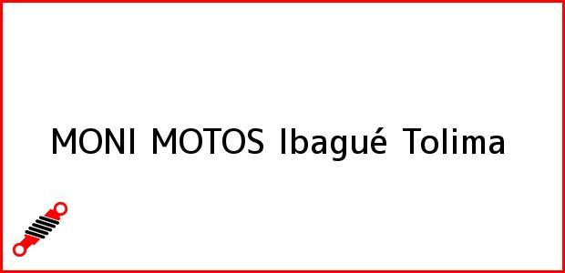 Teléfono, Dirección y otros datos de contacto para MONI MOTOS, Ibagué, Tolima, Colombia