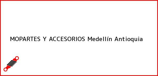 Teléfono, Dirección y otros datos de contacto para MOPARTES Y ACCESORIOS, Medellín, Antioquia, Colombia