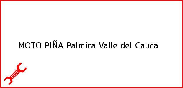 Teléfono, Dirección y otros datos de contacto para MOTO PIÑA, Palmira, Valle del Cauca, Colombia