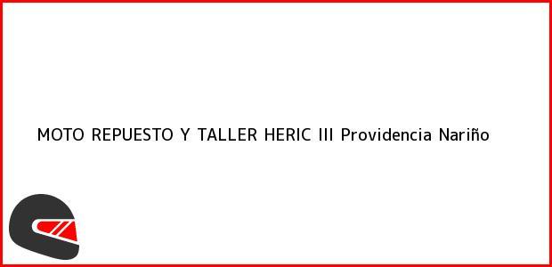 Teléfono, Dirección y otros datos de contacto para MOTO REPUESTO Y TALLER HERIC III, Providencia, Nariño, Colombia