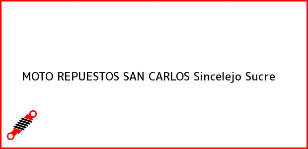 Teléfono, Dirección y otros datos de contacto para MOTO REPUESTOS SAN CARLOS, Sincelejo, Sucre, Colombia