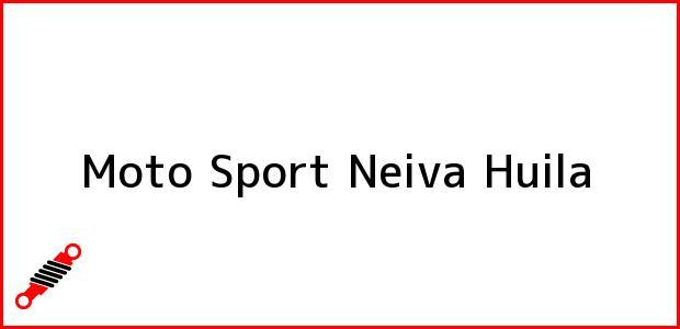 Teléfono, Dirección y otros datos de contacto para Moto Sport, Neiva, Huila, Colombia