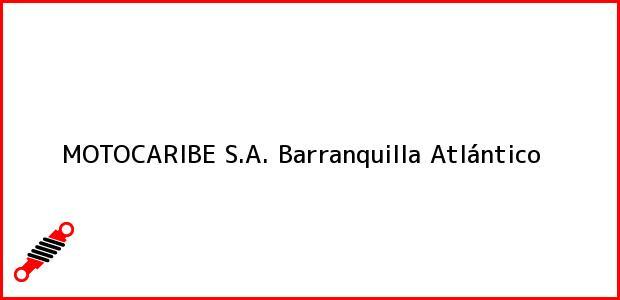 Teléfono, Dirección y otros datos de contacto para MOTOCARIBE S.A., Barranquilla, Atlántico, Colombia