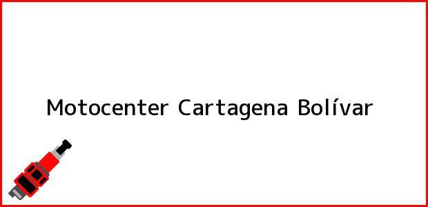 Teléfono, Dirección y otros datos de contacto para Motocenter, Cartagena, Bolívar, Colombia
