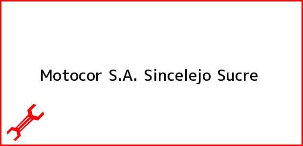 Teléfono, Dirección y otros datos de contacto para Motocor S.A., Sincelejo, Sucre, Colombia