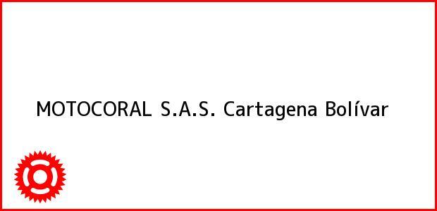 Teléfono, Dirección y otros datos de contacto para MOTOCORAL S.A.S., Cartagena, Bolívar, Colombia