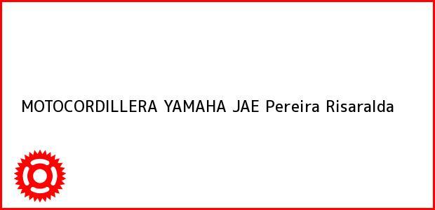 Teléfono, Dirección y otros datos de contacto para MOTOCORDILLERA YAMAHA JAE, Pereira, Risaralda, Colombia