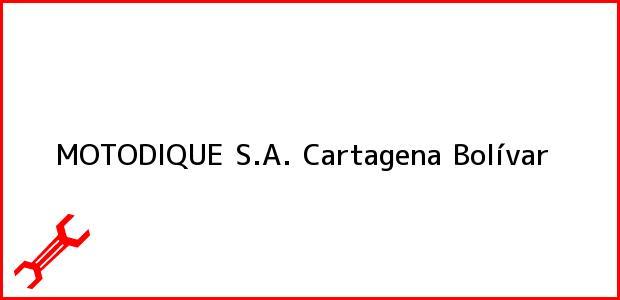 Teléfono, Dirección y otros datos de contacto para MOTODIQUE S.A., Cartagena, Bolívar, Colombia